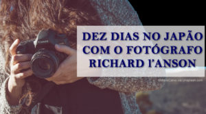 Concurso oferece viagem para o Japão e lições com o fotógrafo Richard l Anson