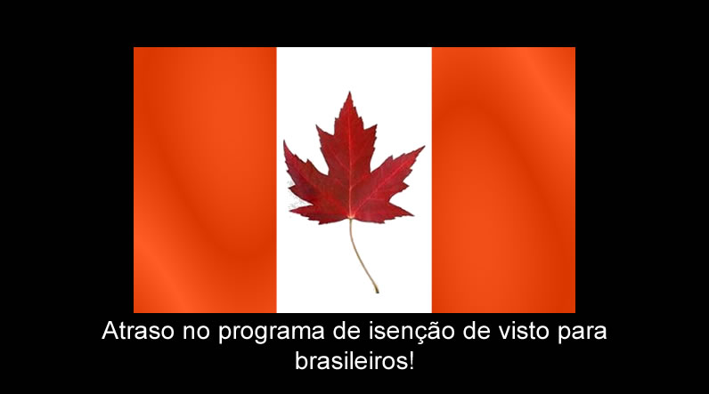 Visto canadense continua sendo exigido de todos os brasileiros for Declaracao de bens viagem exterior